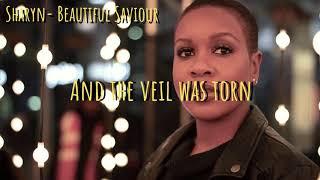 Sharyn - Beautiful Savior with lyrics