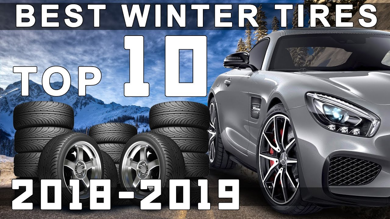 Best Snow Tires 2019 Top 10 Best Winter Tires for 2018 2019   YouTube