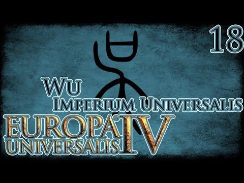 Let's Play Europa Universalis IV Imperium Universalis - Wu Part 18