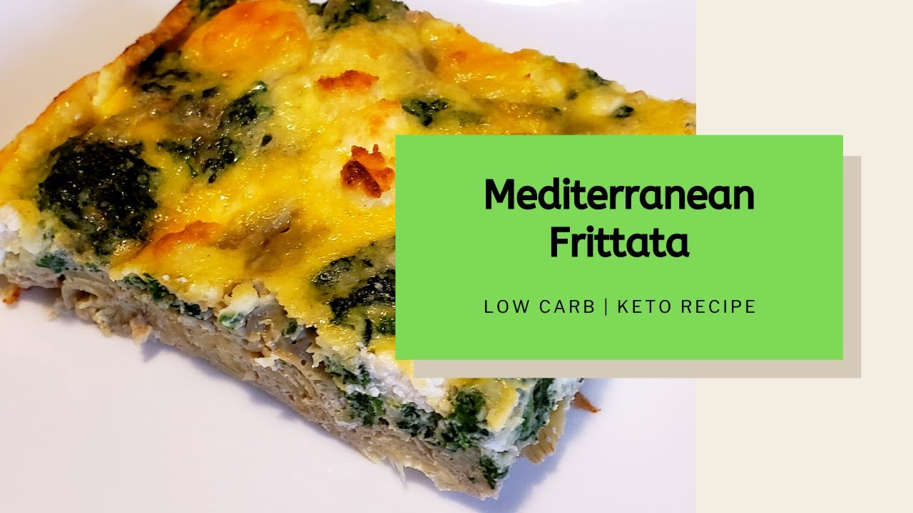 Low Carb Mediterranean Frittata Keto Breakfast Or Lunch Recipe Meal Prepping Youtube