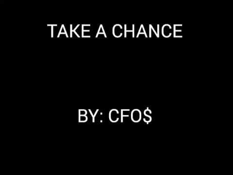 Take a chance (CFO$) lyrics