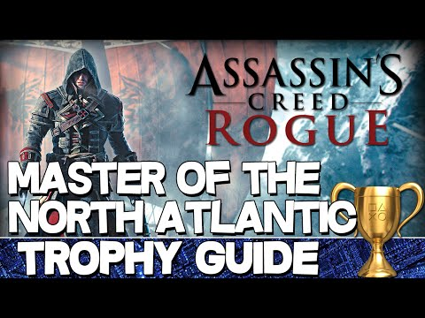 Assassin's Creed Rogue | Master of the North Atlantic Trophy Guide