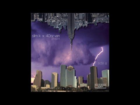 Slim K x 40oz Van - Side A [Full Mixtape Stream]