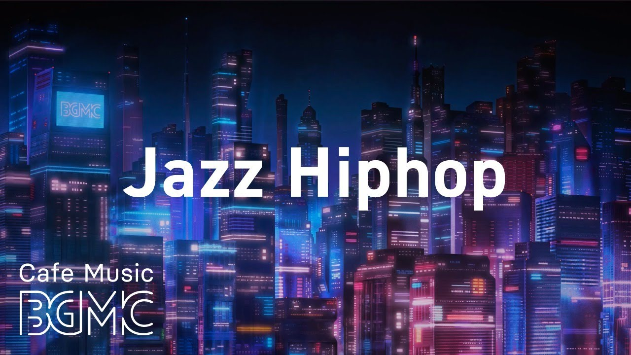 Night City Hip Hop Jazz — Smooth Lofi Jazzy Beats — Chill Out R&B for Work & Study at Home