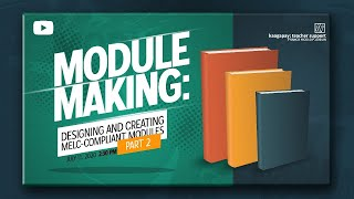 Module Making: Designing and Creating MELC-compliant Modules PART 2