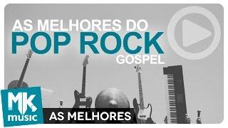 As Melhores do Pop Rock Gospel (MAIS DE 2 HORAS DE MÚSICA)