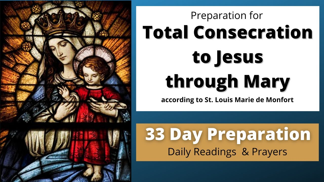 Total Consecration to Jesus Through Mary   33 Day Preparation