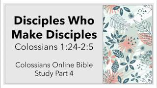 Disciples Who Make Disciples - Colossians 1:24-2:5
