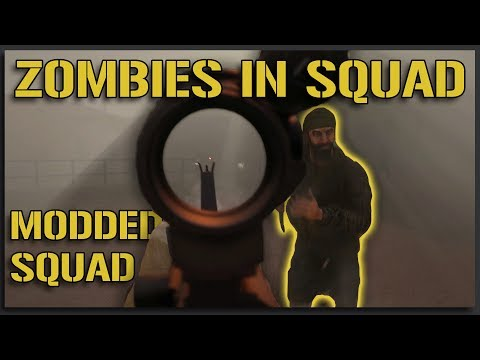 ZOMBIES IN SQUAD!?! - Modded Squad Gameplay