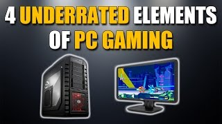4 Underrated Elements of PC Gaming that Make it Great