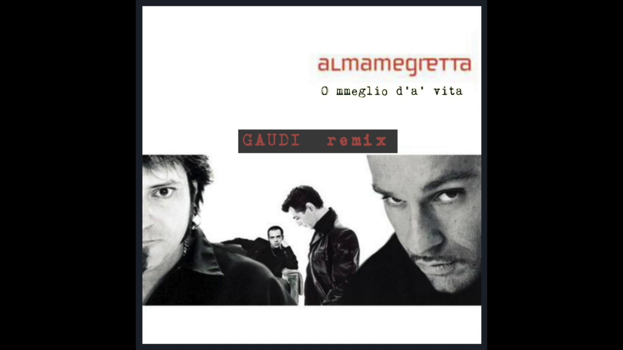 Almamegretta O Mmeglio D A Vita GAUDI Remix
