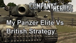 Company of Heroes: My Panzer Elite Vs British Strategy