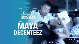 Maya - Decenteez - Lyrics Video | Nepali R&B Pop Song