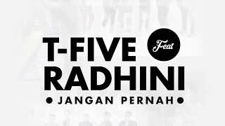 T-Five Ft. Radhini - Jangan Pernah (Official Video Lyrics)