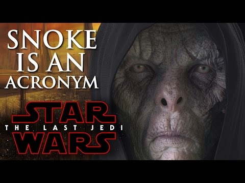 Star Wars Episode 8 The Last Jedi - Snoke Is An Acronym! Snoke's Given Identity?