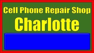 Cell Phone Repair Shop Charlotte