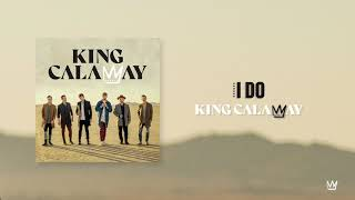 King Calaway - I Do (Official Audio)