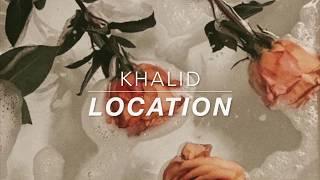 khalid \/\/ location lyrics