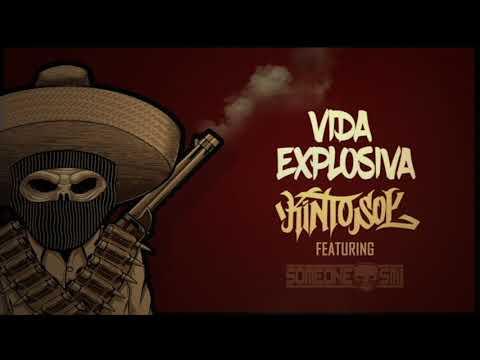 Kinto Sol - Vida Explosiva feat. Someone SM1 [ Audio ]