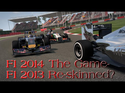 F1 2014 The Game- F1 2013 Re-Skinned? |