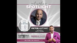 Author Spotlight: Darren M. Palmer Interviews Victor Antonio