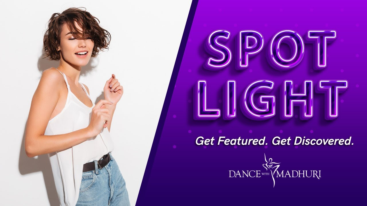 #DWMSpotlight - Week 4 | Get Featured. Get Discovered | Dance With Madhuri