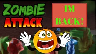 Je suis de retour tôt! : (Roblox) Zombie Attack (LIRE DESC!!!)