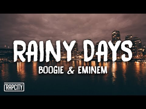 Boogie & Eminem – Rainy Days (Lyrics)