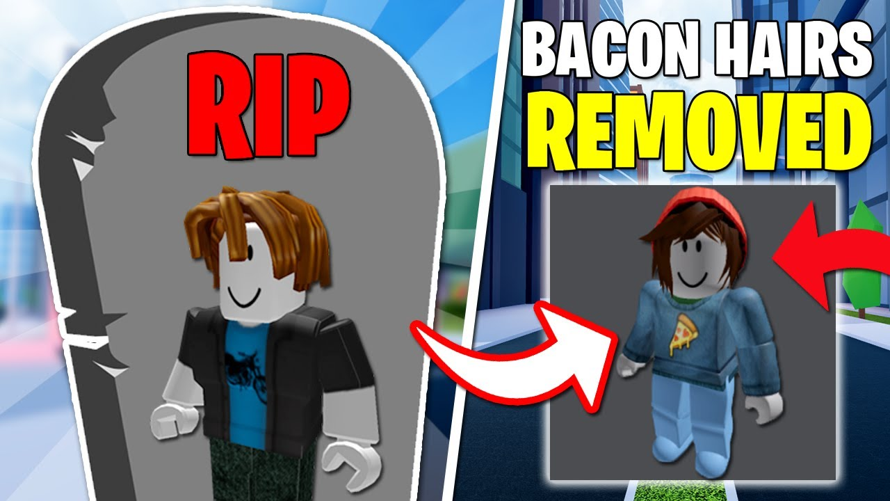ROBLOX REMOVED BACON HAIRS (BYE BYE BACON HAIRS) YouTube