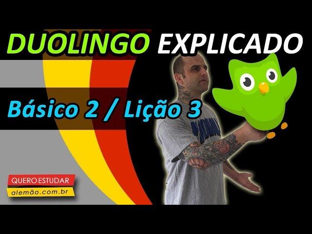 #08 - Curso de alemão gratuito para iniciantes - Básico 2 / Aula 3  - Duolingo Explicado -