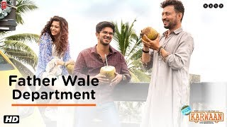 Karwaan | Father Wale Department | Irrfan Khan | Dulquer Salmaan | Mithila Palkar | 3rd August 2018
