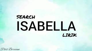 SEARCH - ISABELLA LIRIK HQ
