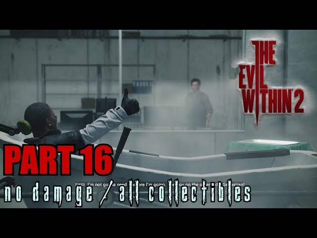 The Evil Within 2 Walkthrough Part 16 - The Last Step No Damage / All Collectibles