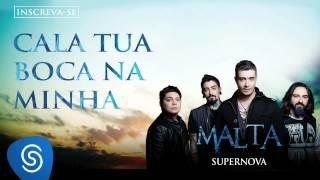 Malta - Cala Tua Boca Na Minha (Álbum Supernova) [Áudio Oficial]