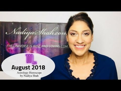 ♏ Scorpio August 2018 - Astrology Horoscope by Nadiya Shah