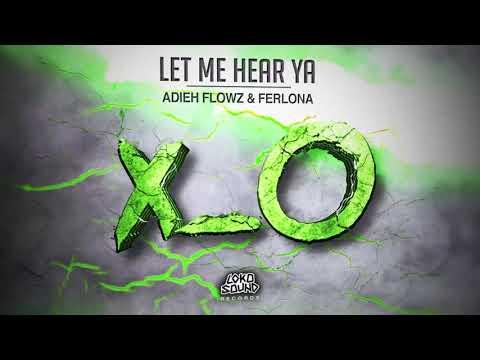 Let Me Hear Ya - Adieh Flowz & Ferlona [LokoSound Records]