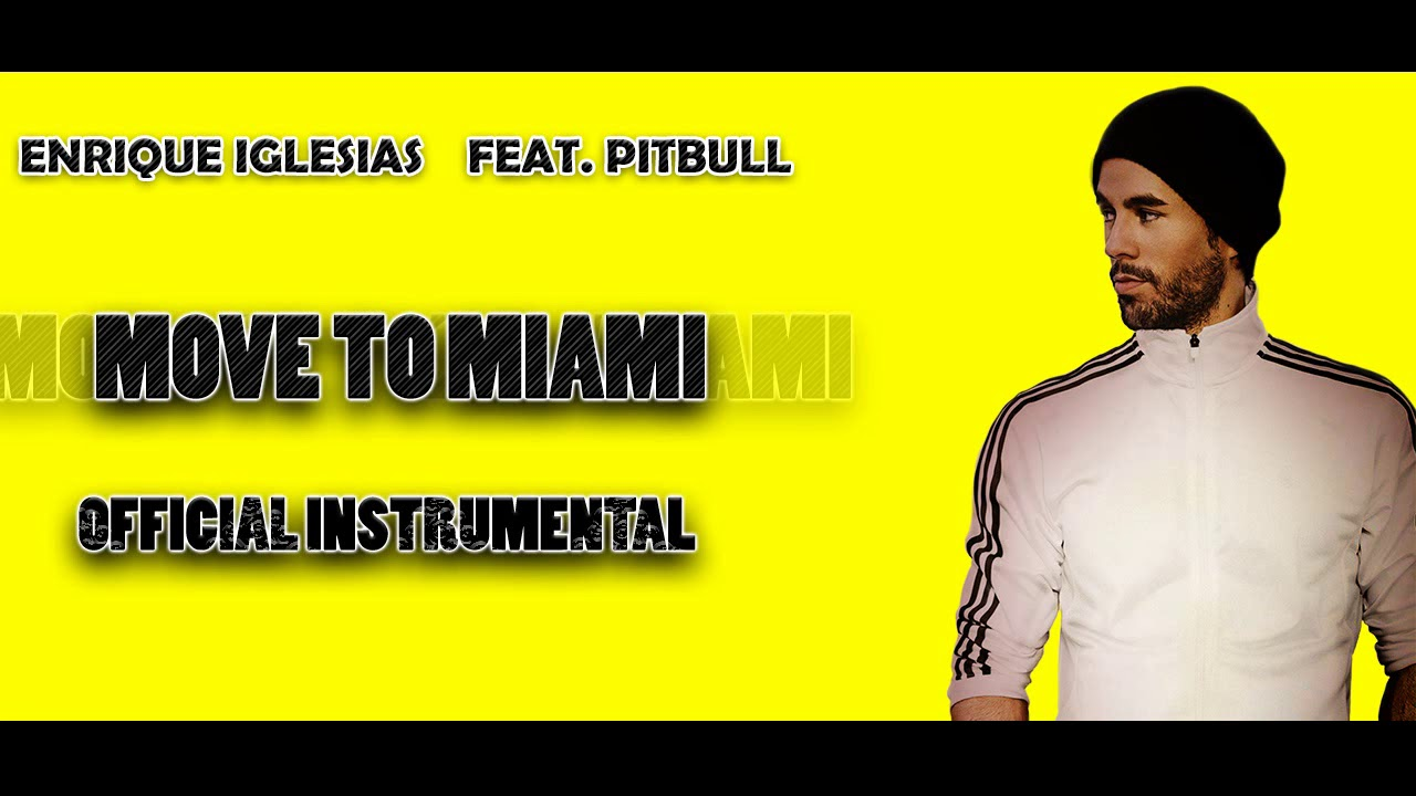 Official Instrumental Move To Miami Enrique Iglesias