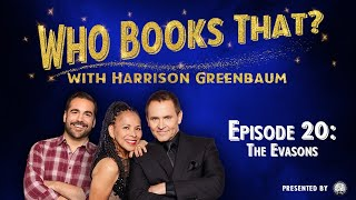 Who Books That? with Harrison Greenbaum, Ep. 20: THE EVASONS (Presented by the IBM)