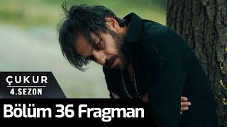 Çukur 4. Sezon 36. Bölüm Fragman