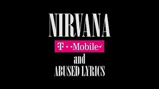 Nirvana, T-Mobile, and Abused Lyrics