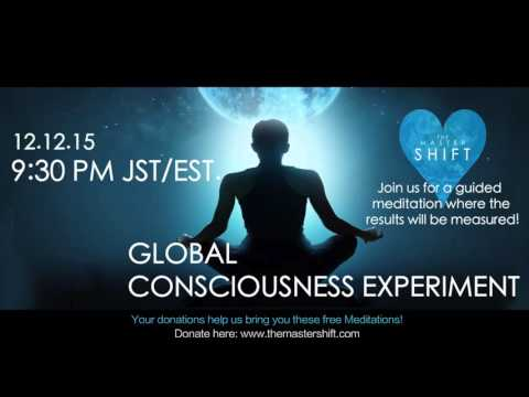 Global Meditation Experiment 12.12.15 - The Master Shift