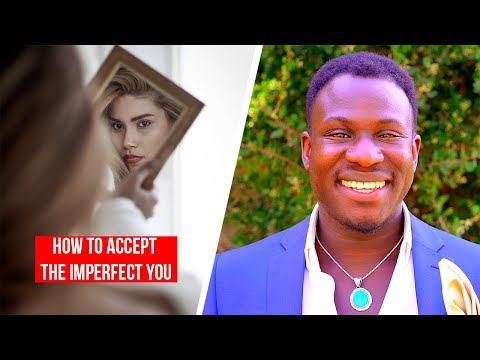How to ACCEPT the Imperfect YOU 100% (Powerful!)