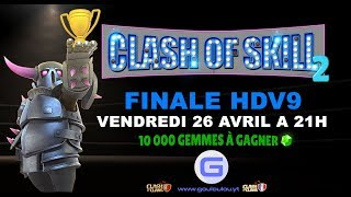 FINALE CLASH OF SKILL #2 HDV9 | 10 000 Gemmes à gagner | Clash of Clans