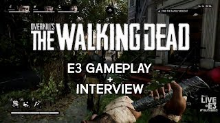 E3 Gameplay & Interview - Overkill's The Walking Dead