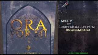 atencion vas a orar por mi daddy yankee ft miki m remix