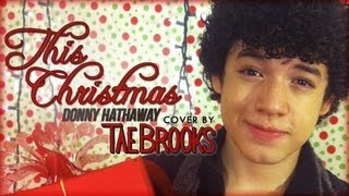 Donny Hathaway - This Christmas - Cover by Tae Brooks - (Remix BeatsByiTALY)