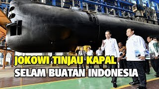 Jokowi Tinjau Kapal Selam Pertama Buatan Indonesia