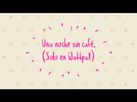 Una Noche Sin Cafe Book Trailer Wattpad Youtube