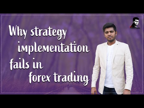 Why strategy implementation fails in Forex Trading?