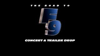 The Road To F9 Concert & Trailer Drop